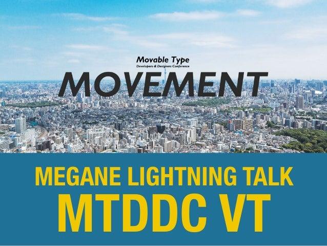MTDDC VT MEGANE LIGHTNING TALK