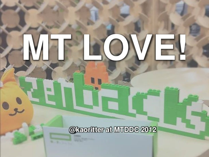 MT LOVE!  @kaoritter at MTDDC 2012