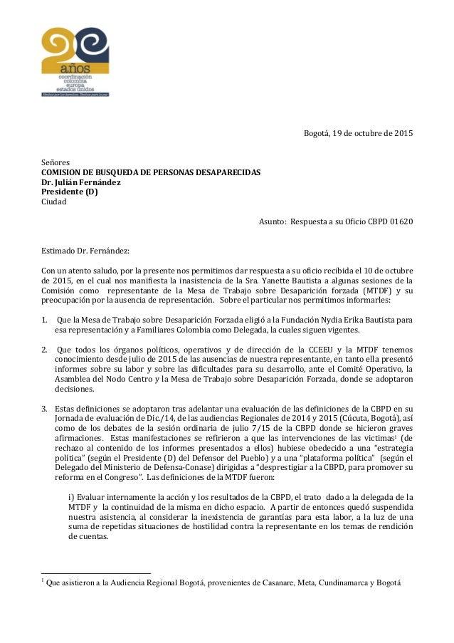 Bogotá, 19 de octubre de 2015 Señores COMISION DE BUSQUEDA DE PERSONAS DESAPARECIDAS Dr. Julián Fernández Presidente (D) C...