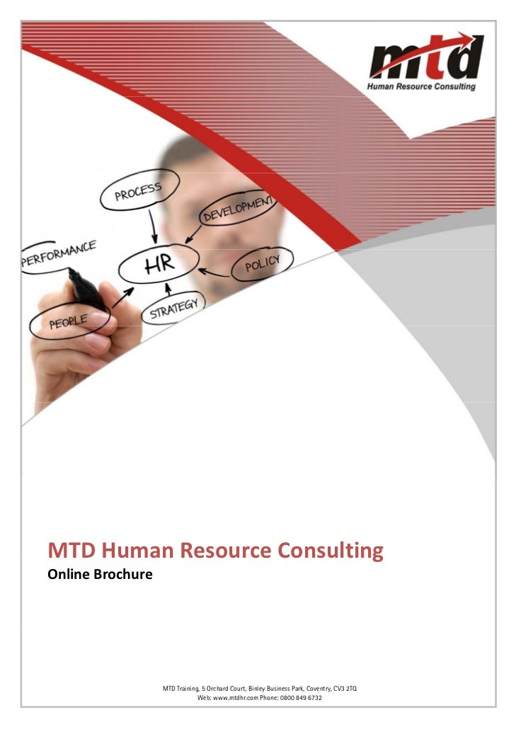 MTD Human Resource Consulting Online Brochure                                                   Telephone: 0800 849 6732 ...