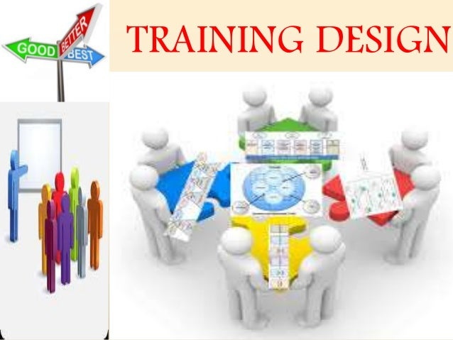 training design This training design course is designed to enable delegates to take a structured approach to training design, using a competency based approach this is a practical course, with delegates asked to work on real training sessions to maximise the learning.