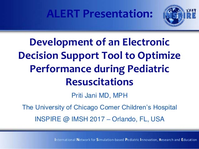 ALERT Presentation: Development of an Electronic Decision Support Tool to Optimize Performance during Pediatric Resuscitat...