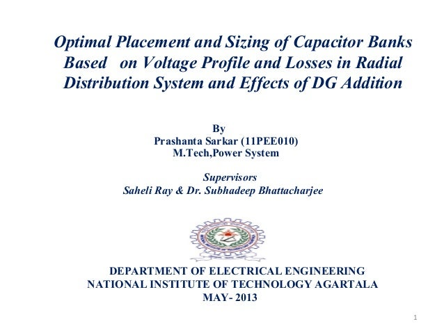 Optimal Placement and Sizing of Capacitor BanksBased on Voltage Profile and Losses in RadialDistribution System and Effect...