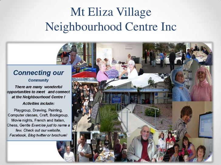 Mt Eliza Village <br />Neighbourhood Centre Inc<br /> <br />