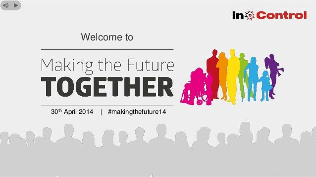 Welcome to 30th April 2014 | #makingthefuture14