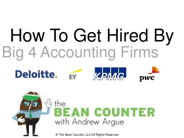 the bean counter llc all rights reserved how to get hired by big 4