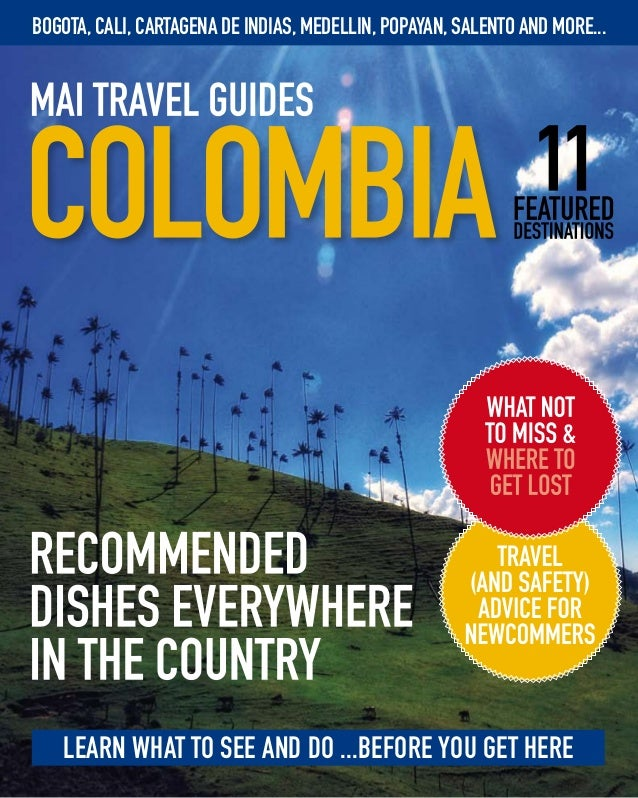 1 Learn what to see and do ...before you get here Bogota, Cali, cartagena de Indias, medellin, Popayan, Salento and more...