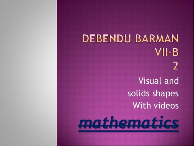 Visual and solids shapes With videos mathematics