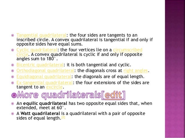  A quadric quadrilateral is a convex quadrilateral whose four vertices all lie on the perimeter of a square.[5]  A geome...