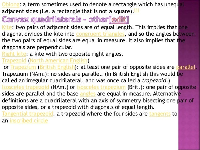  Tangential quadrilateral: the four sides are tangents to an inscribed circle. A convex quadrilateral is tangential if an...