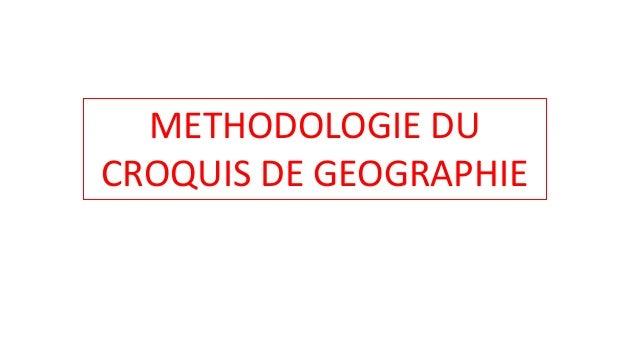 METHODOLOGIE DU CROQUIS DE GEOGRAPHIE