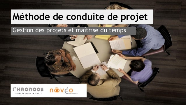 Méthode de conduite de projet  Gestion des projets et maîtrise du temps