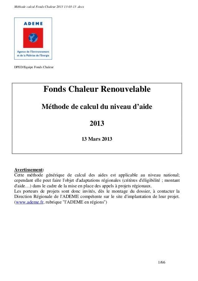 Méthode calcul Fonds Chaleur 2013 13-03-13 .docxDPED/Equipe Fonds Chaleur                   Fonds Chaleur Renouvelable    ...