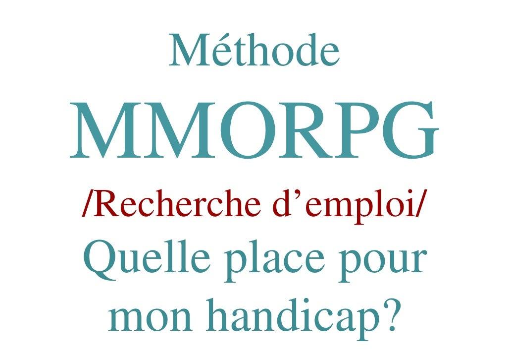 Méthode mmorpg  emploi et handicap