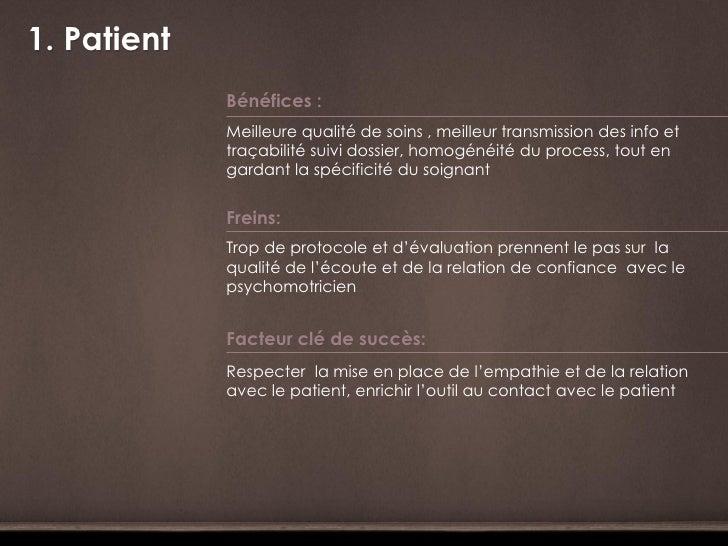 1. Patient             Bénéfices :             Meilleure qualité de soins , meilleur transmission des info et             ...