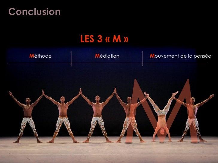 Conclusion              LES 3 « M »    Méthode      Médiation   Mouvement de la pensée