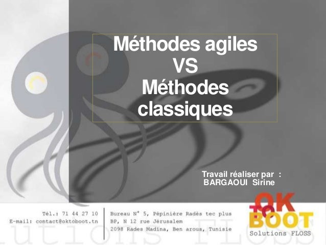 Méthodes agiles VS Méthodes classiques  Travail réaliser par : BARGAOUI Sirine