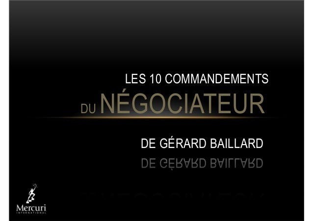 LES 10 COMMANDEMENTSDU NÉGOCIATEURDE GÉRARD BAILLARD