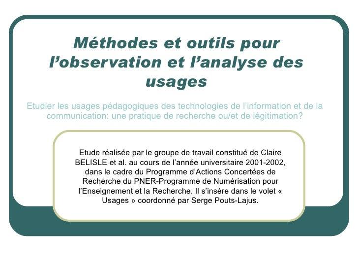 Méthodes et outils pour     l'observation et l'analyse des                usagesEtudier les usages pédagogiques des techno...