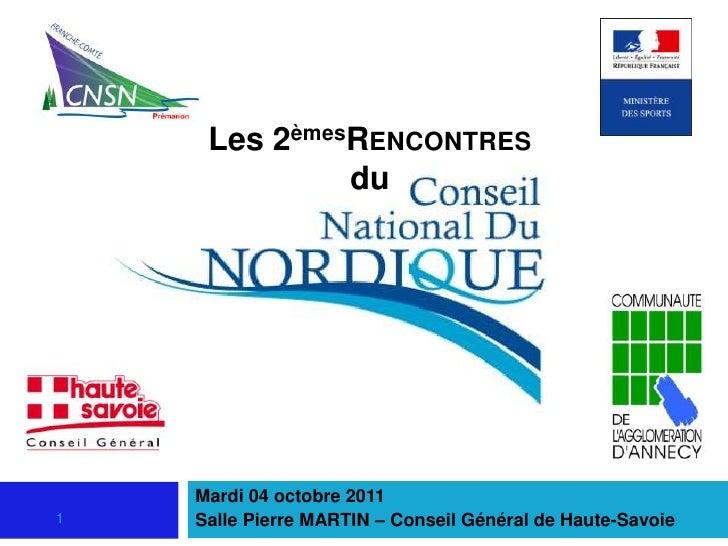 Les 2èmesRENCONTRES              du    Mardi 04 octobre 20111   Salle Pierre MARTIN – Conseil Général de Haute-Savoie