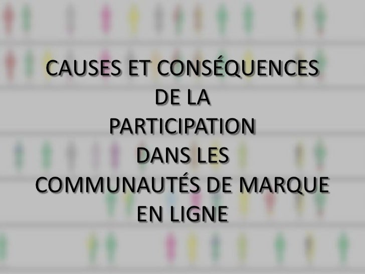 CAUSES ET CONSÉQUENCES           DE LA      PARTICIPATION         DANS LESCOMMUNAUTÉS DE MARQUE         EN LIGNE