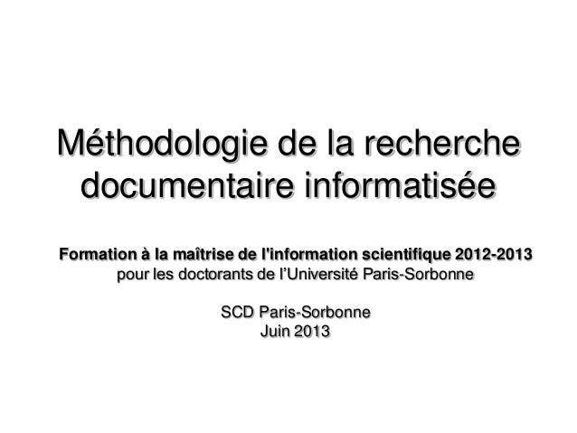 Méthodologie de la recherchedocumentaire informatiséeFormation à la maîtrise de linformation scientifique 2012-2013pour le...