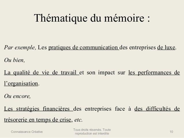 Thématique du mémoire : Par exemple, Les pratiques de communication des entreprises de luxe. Ou bien, La qualité de vie de...