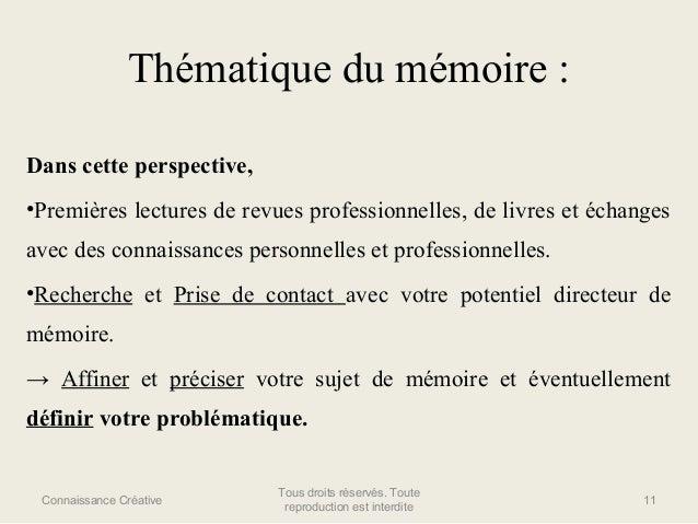 Thématique du mémoire : Dans cette perspective, •Premières lectures de revues professionnelles, de livres et échanges avec...
