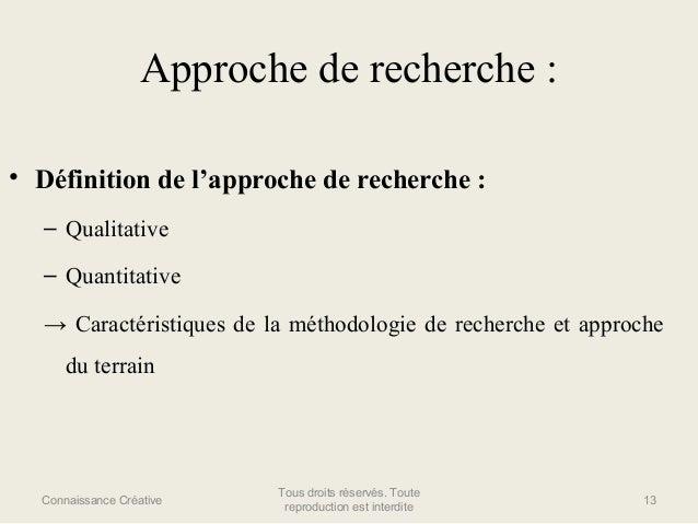 Approche de recherche : • Définition de l'approche de recherche : – Qualitative – Quantitative → Caractéristiques de la mé...