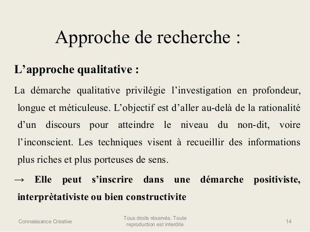 Approche de recherche : L'approche qualitative : La démarche qualitative privilégie l'investigation en profondeur, longue ...
