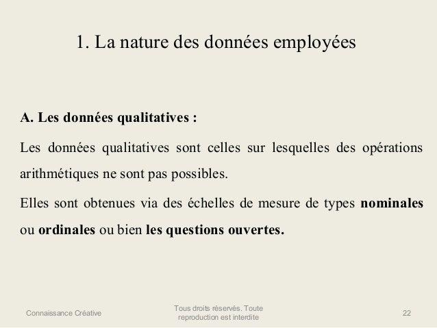 1. La nature des données employées  A. Les données qualitatives : Les données qualitatives sont celles sur lesquelles des ...