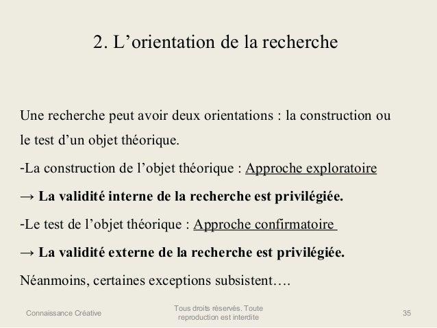 2. L'orientation de la recherche  Une recherche peut avoir deux orientations : la construction ou le test d'un objet théor...