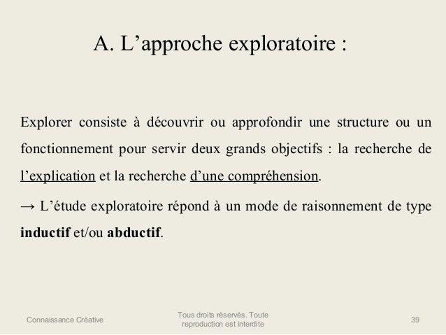 A. L'approche exploratoire :  Explorer consiste à découvrir ou approfondir une structure ou un fonctionnement pour servir ...