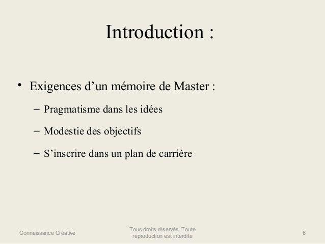 Introduction : • Exigences d'un mémoire de Master : – Pragmatisme dans les idées – Modestie des objectifs – S'inscrire dan...