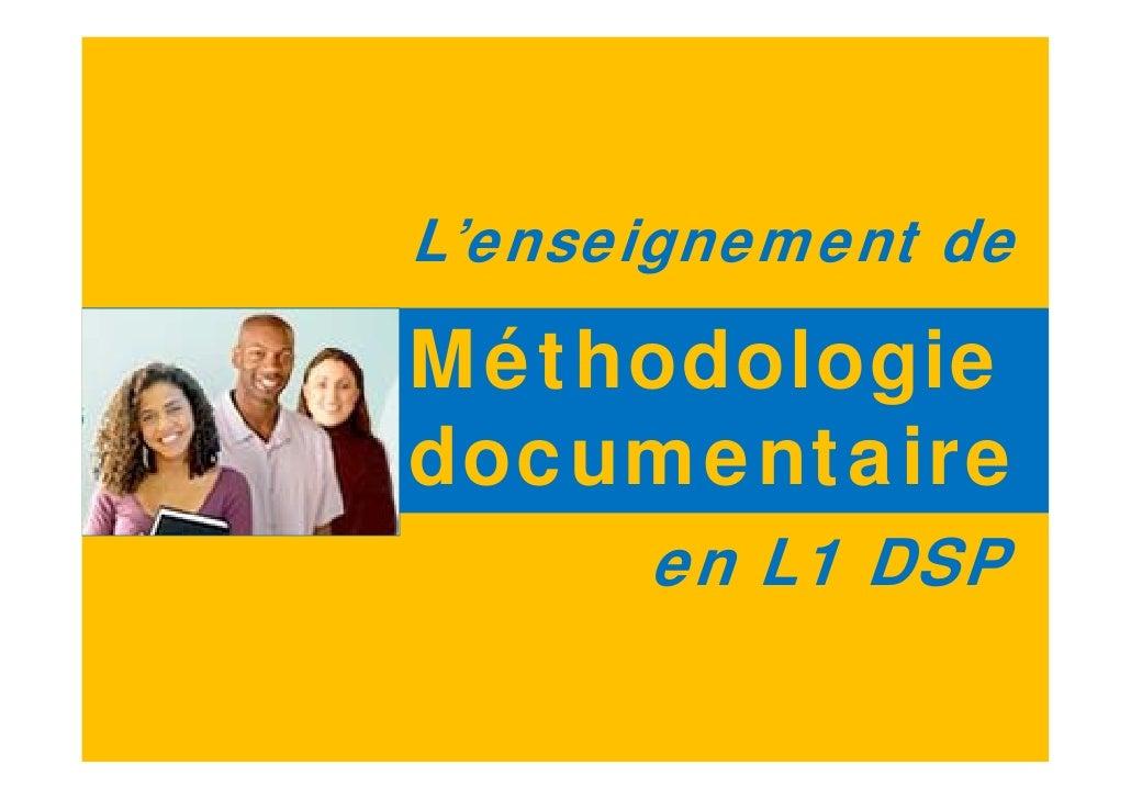 L'enseignement de  Méthodologie documentaire       en L1 DSP                 1