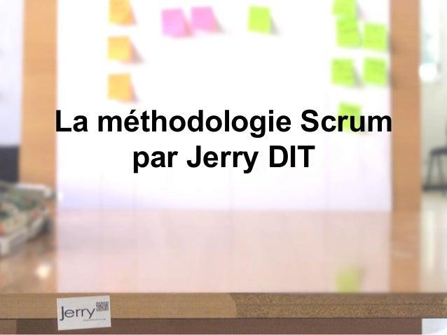 La méthodologie Scrum par Jerry DIT