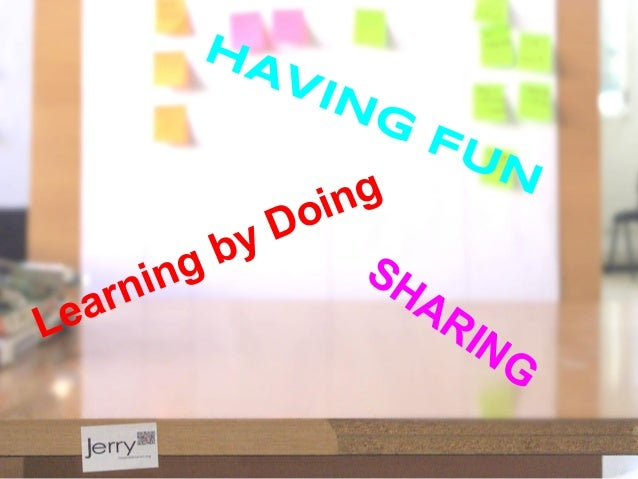 Learning by Doing HAVING FUN SHARING