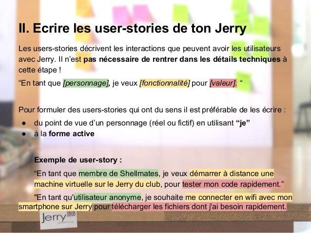 Les users-stories décrivent les interactions que peuvent avoir les utilisateurs avec Jerry. Il n'est pas nécessaire de ren...