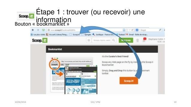 Étape 1 : trouver (ou recevoir) une informationBouton « bookmarklet » 10/04/2014 SIG / SPM 10