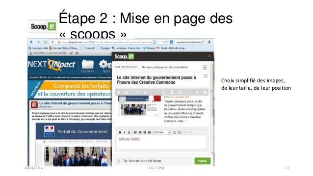Étape 2 : Mise en page des « scoops » Choix simplifié des images, de leur taille, de leur position 10/04/2014 SIG / SPM 13