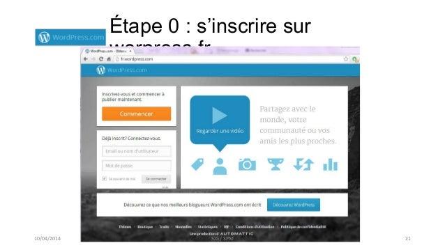 Étape 0 : s'inscrire sur worpress.fr 10/04/2014 SIG / SPM 21