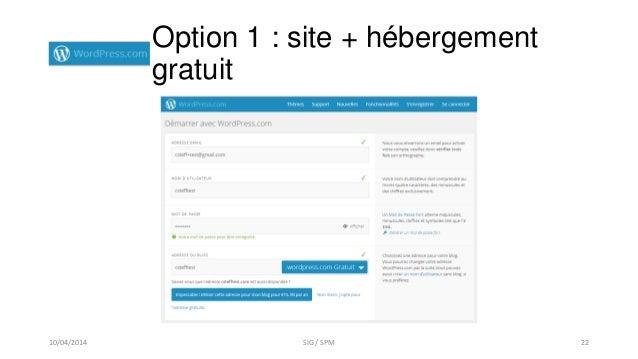 Option 1 : site + hébergement gratuit 10/04/2014 SIG / SPM 22