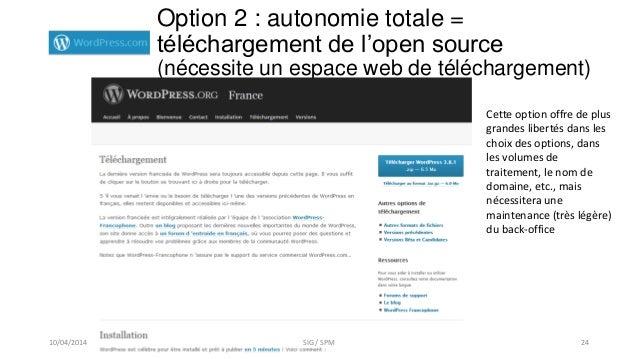 Option 2 : autonomie totale = téléchargement de l'open source (nécessite un espace web de téléchargement) Cette option off...