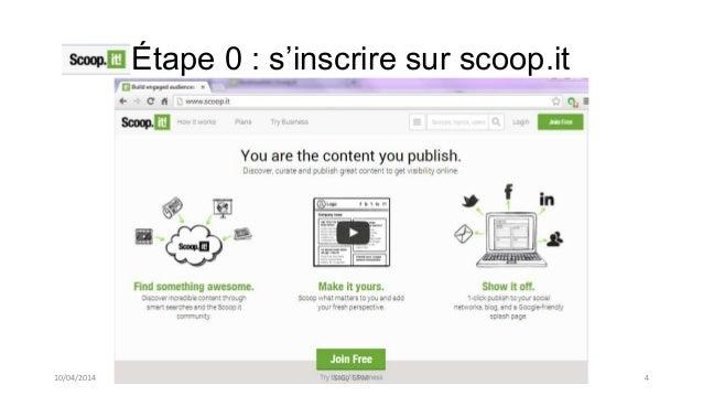 Étape 0 : s'inscrire sur scoop.it 10/04/2014 SIG / SPM 4