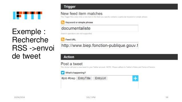 Exemple : Recherche RSS ->envoi de tweet 10/04/2014 SIG / SPM 58