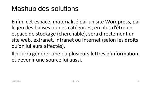 Enfin, cet espace, matérialisé par un site Wordpress, par le jeu des balises ou des catégories, en plus d'être un espace d...
