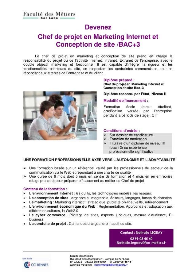 Devenez         Chef de projet en Marketing Internet et              Conception de site /BAC+3       Le chef de projet en ...