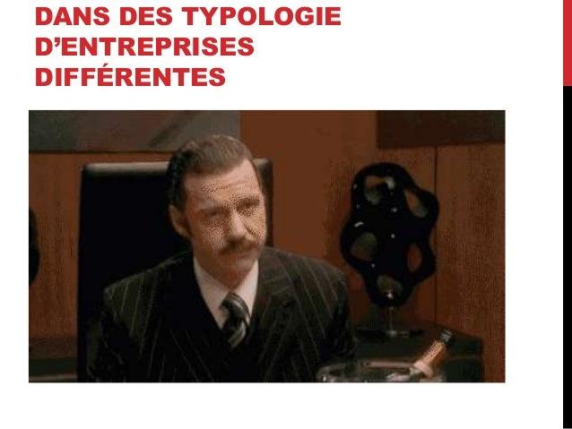 DANS DES TYPOLOGIE D'ENTREPRISES DIFFÉRENTES