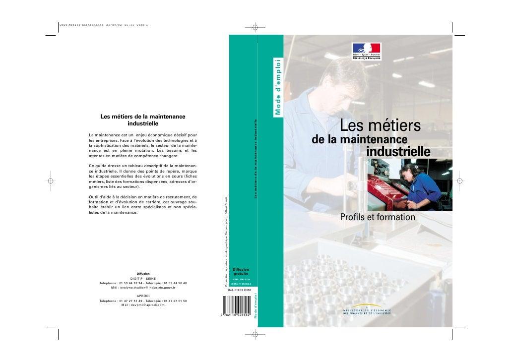 Mode d'emploi                         Les métiers                 de la maintenance                            industriell...
