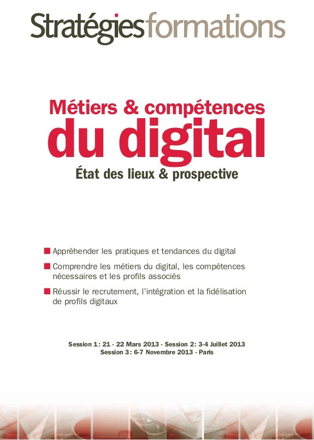 Métiers & compétencesdu digital         état des lieux & prospective■■ ppréhender les pratiques et tendances du digital  A...